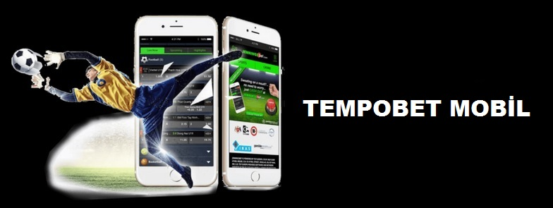 Tempobet Mobil Yeni Arayüzü 2020