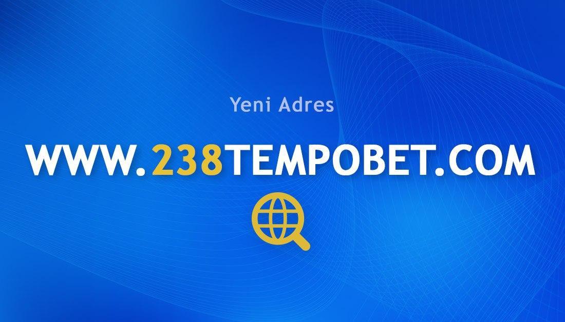 238Tempobet Giriş